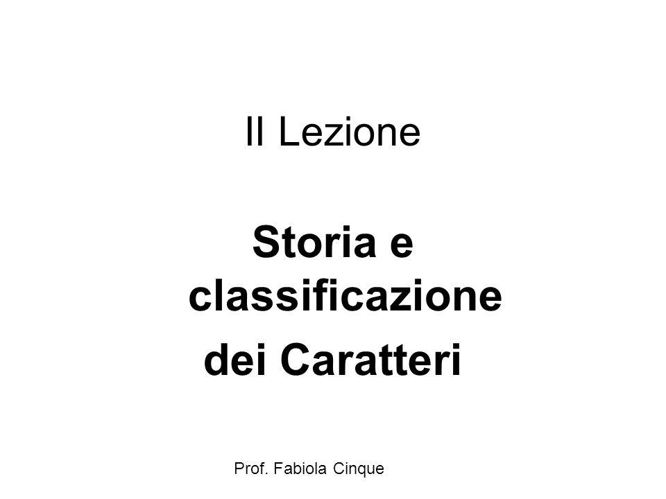 Prof. Fabiola Cinque II Lezione Storia e classificazione dei Caratteri