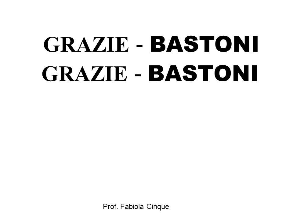 Prof. Fabiola Cinque GRAZIE - BASTONI