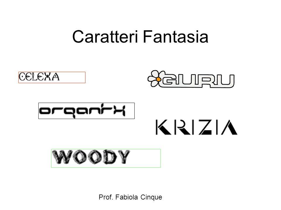 Prof. Fabiola Cinque Caratteri Fantasia