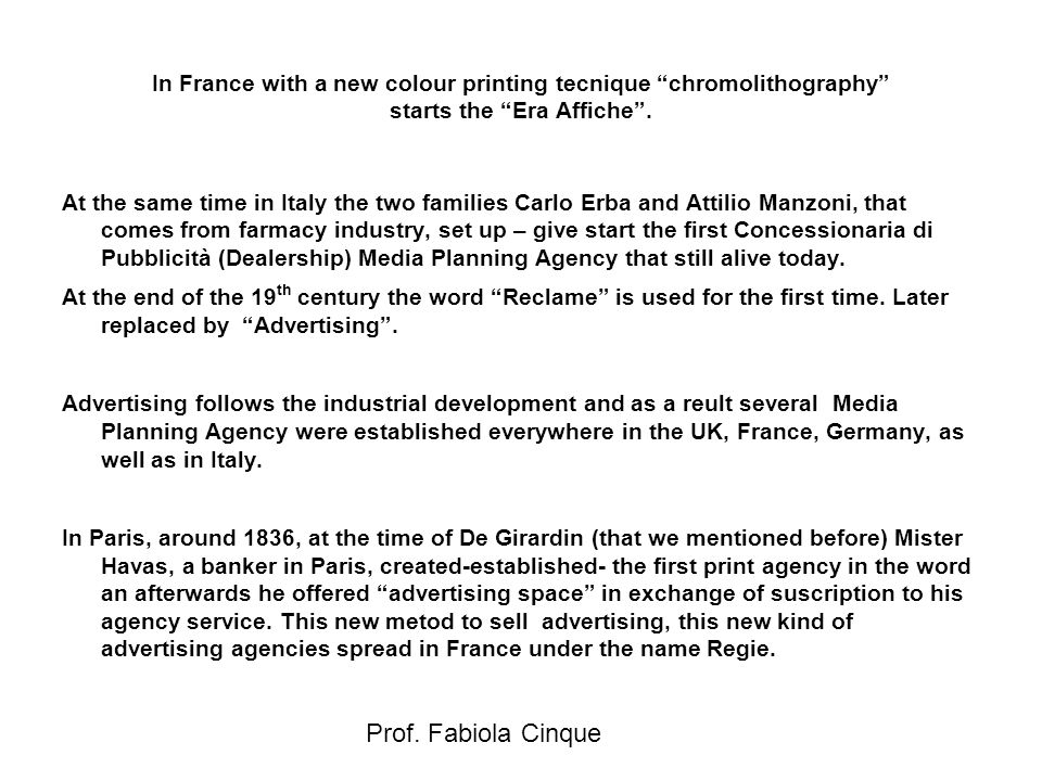 "Prof. Fabiola Cinque In France with a new colour printing tecnique ""chromolithography"" starts the ""Era Affiche"". At the same time in Italy the two fam"
