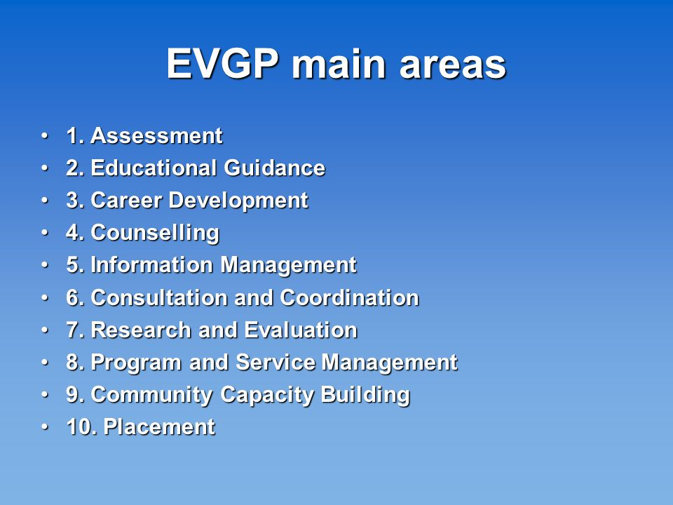 EVGP main areas 1. Assessment1. Assessment 2. Educational Guidance2.