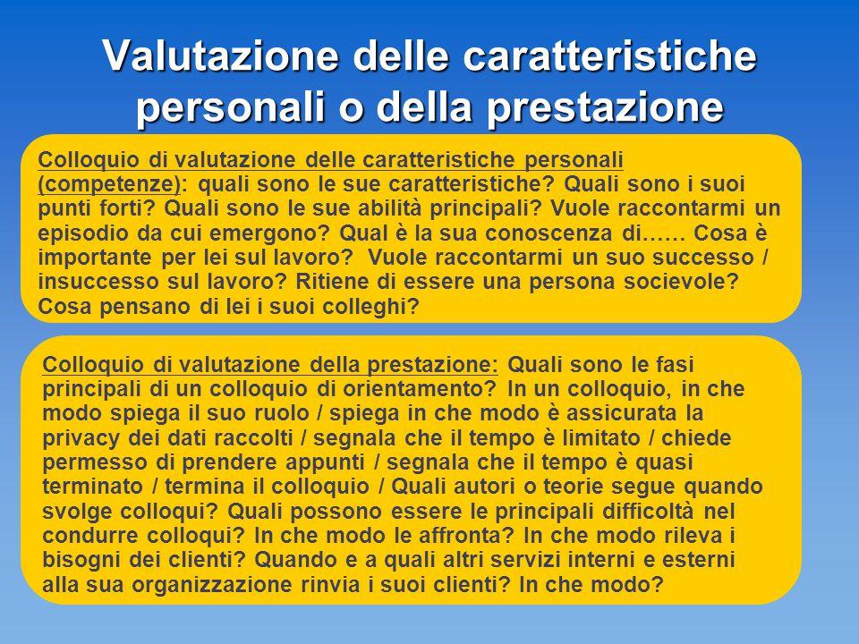 Valutazione delle caratteristiche personali o della prestazione Colloquio di valutazione delle caratteristiche personali (competenze): quali sono le s