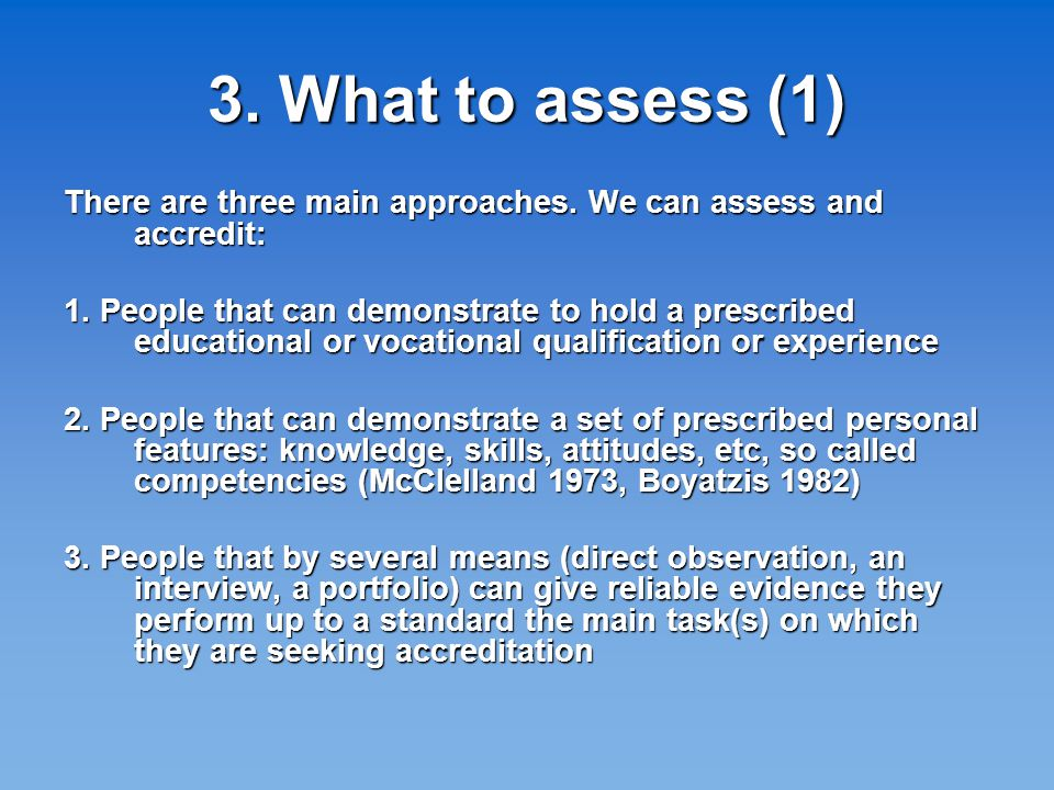 3. What to assess (1) There are three main approaches.