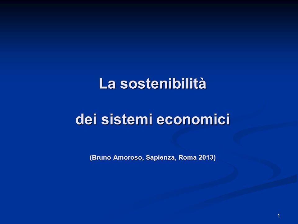 1 La sostenibilità dei sistemi economici (Bruno Amoroso, Sapienza, Roma 2013)