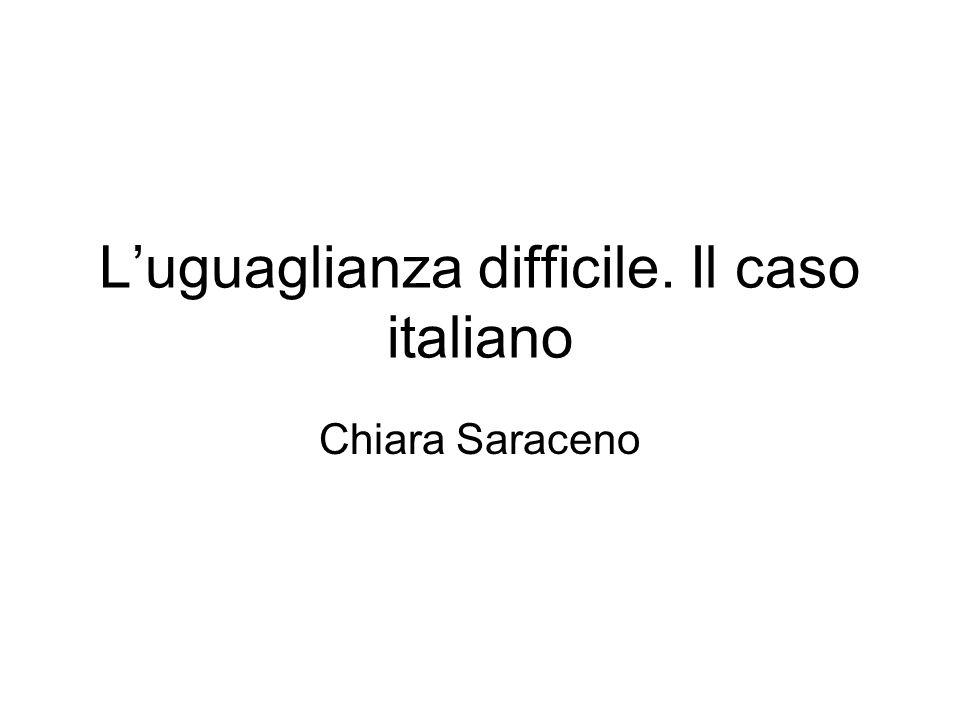 L'uguaglianza difficile. Il caso italiano Chiara Saraceno