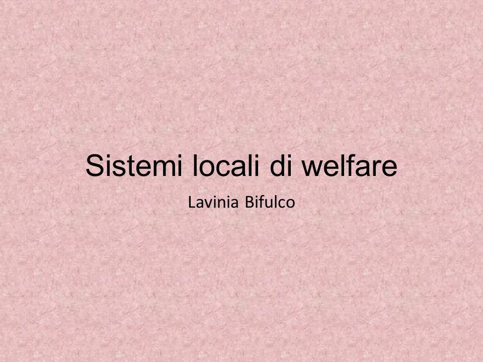 Sistemi locali di welfare Lavinia Bifulco