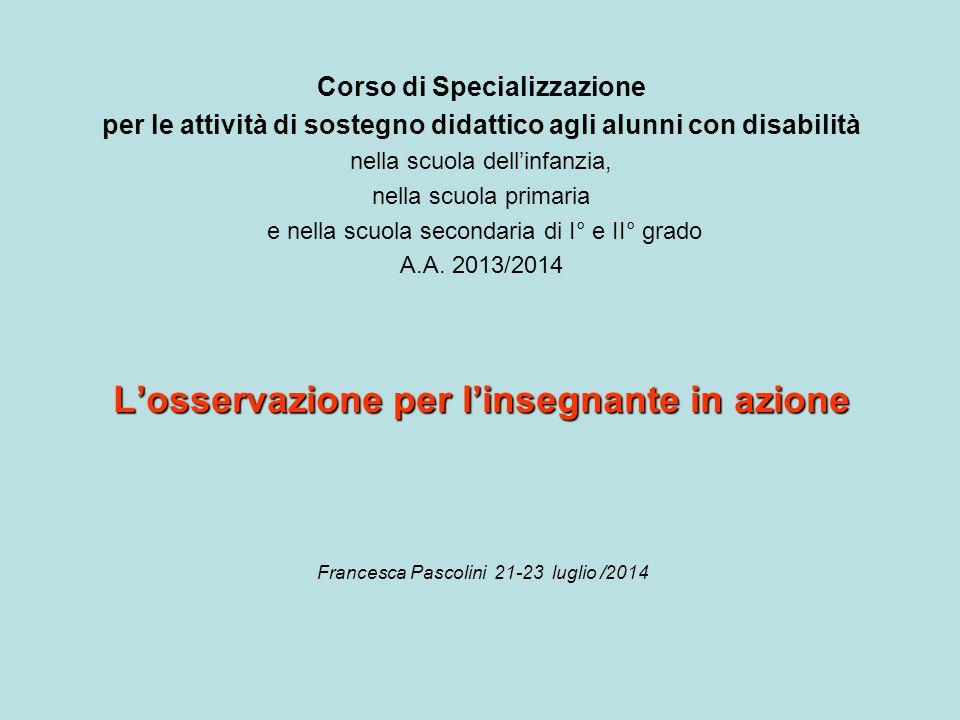 Corso di Specializzazione per le attività di sostegno didattico agli alunni con disabilità nella scuola dell'infanzia, nella scuola primaria e nella s