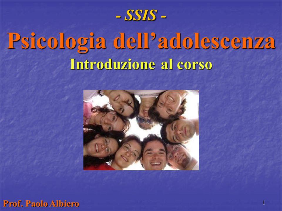 1 - SSIS - Psicologia dell'adolescenza Introduzione al corso Prof. Paolo Albiero