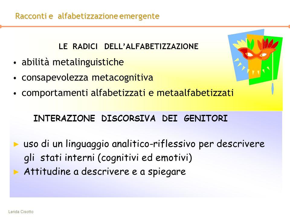 Lerida Cisotto INTERAZIONE DISCORSIVA DEI GENITORI ► uso di un linguaggio analitico-riflessivo per descrivere gli stati interni (cognitivi ed emotivi)