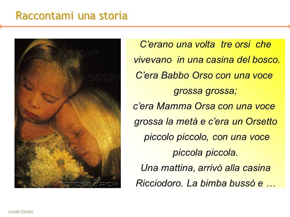 Lerida Cisotto RIFERIMENTI BIBLIOGRAFICI ► Bruner, J.S.,1983, Il linguaggio del bambino, Roma, Armando,1989.