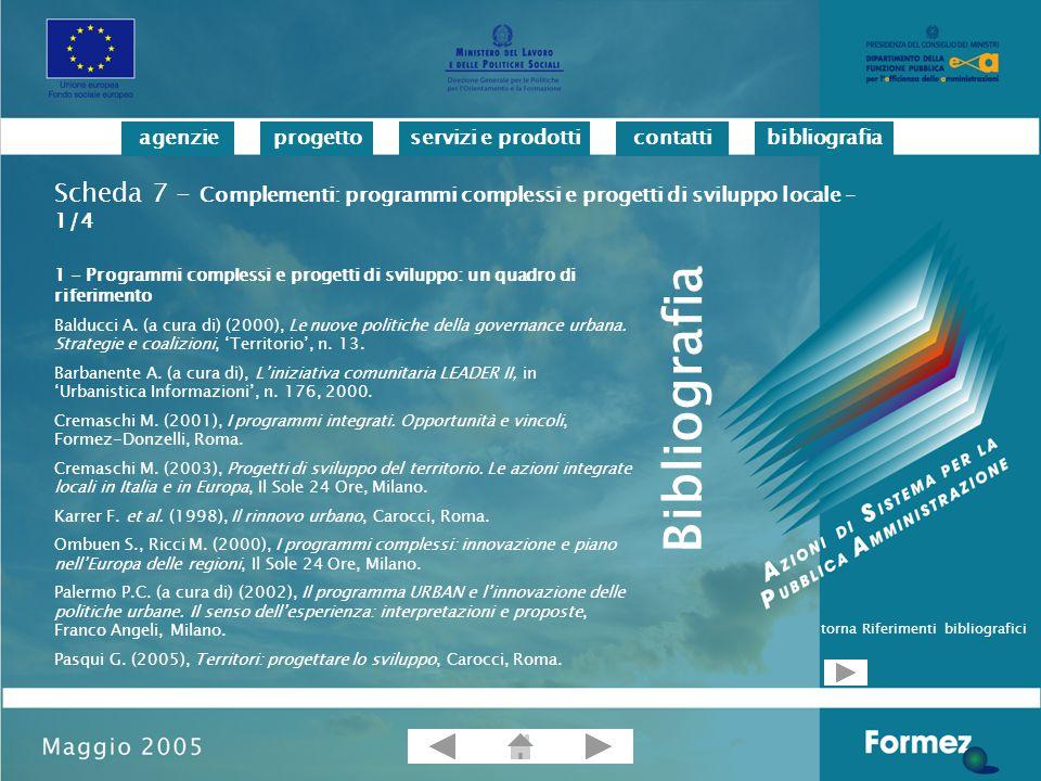 progettoservizi e prodotticontattibibliografiaagenzie 1 - Programmi complessi e progetti di sviluppo: un quadro di riferimento Balducci A.