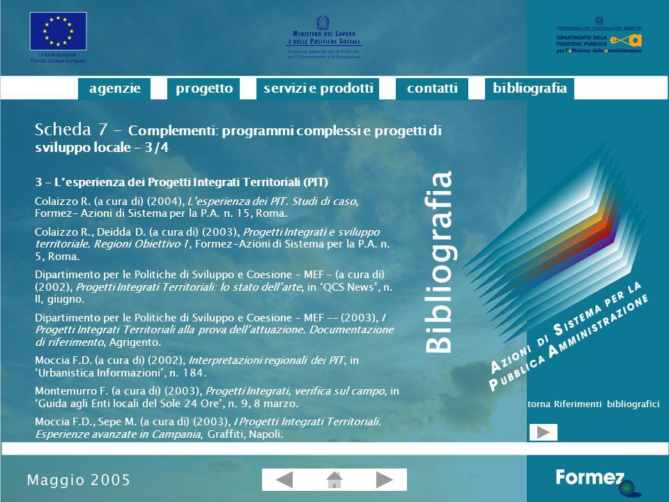 progettoservizi e prodotticontattibibliografiaagenzie 3 – L'esperienza dei Progetti Integrati Territoriali (PIT) Colaizzo R.