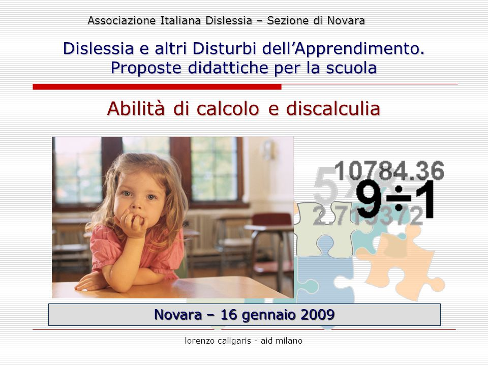 lorenzo caligaris - aid milano Novara – 16 gennaio 2009 Dislessia e altri Disturbi dell'Apprendimento. Proposte didattiche per la scuola Abilità di ca