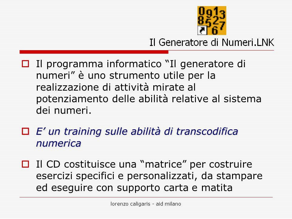 """lorenzo caligaris - aid milano  Il programma informatico """"Il generatore di numeri"""" è uno strumento utile per la realizzazione di attività mirate al p"""