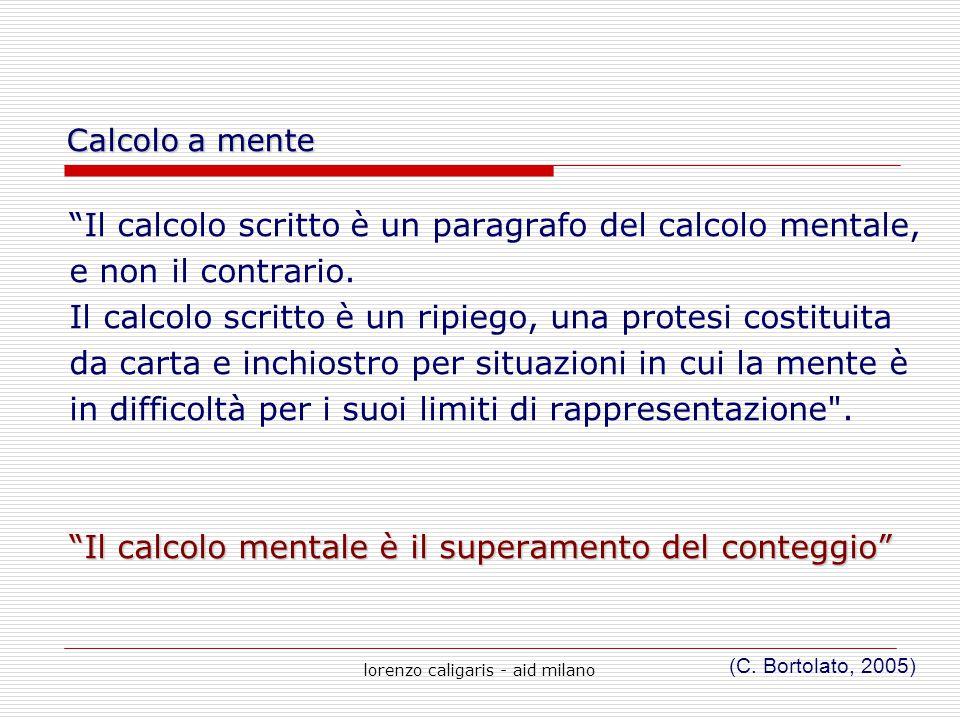 """lorenzo caligaris - aid milano """"Il calcolo scritto è un paragrafo del calcolo mentale, e non il contrario. Il calcolo scritto è un ripiego, una protes"""