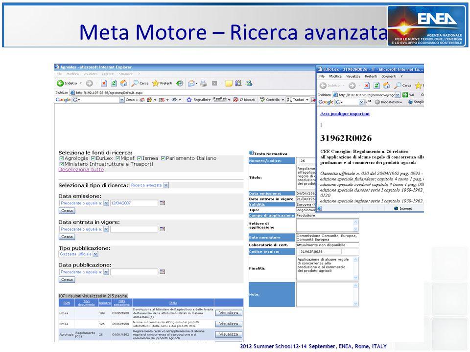 2012 Summer School 12-14 September, ENEA, Rome, ITALY Meta Motore – Ricerca avanzata