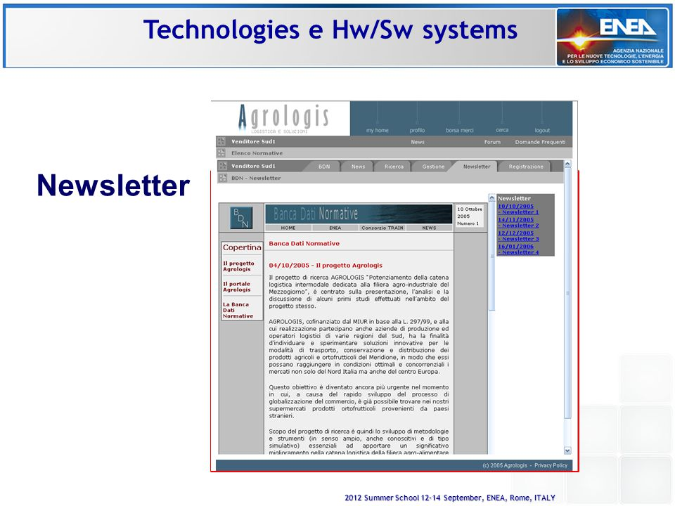 2012 Summer School 12-14 September, ENEA, Rome, ITALY Newsletter Technologies e Hw/Sw systems