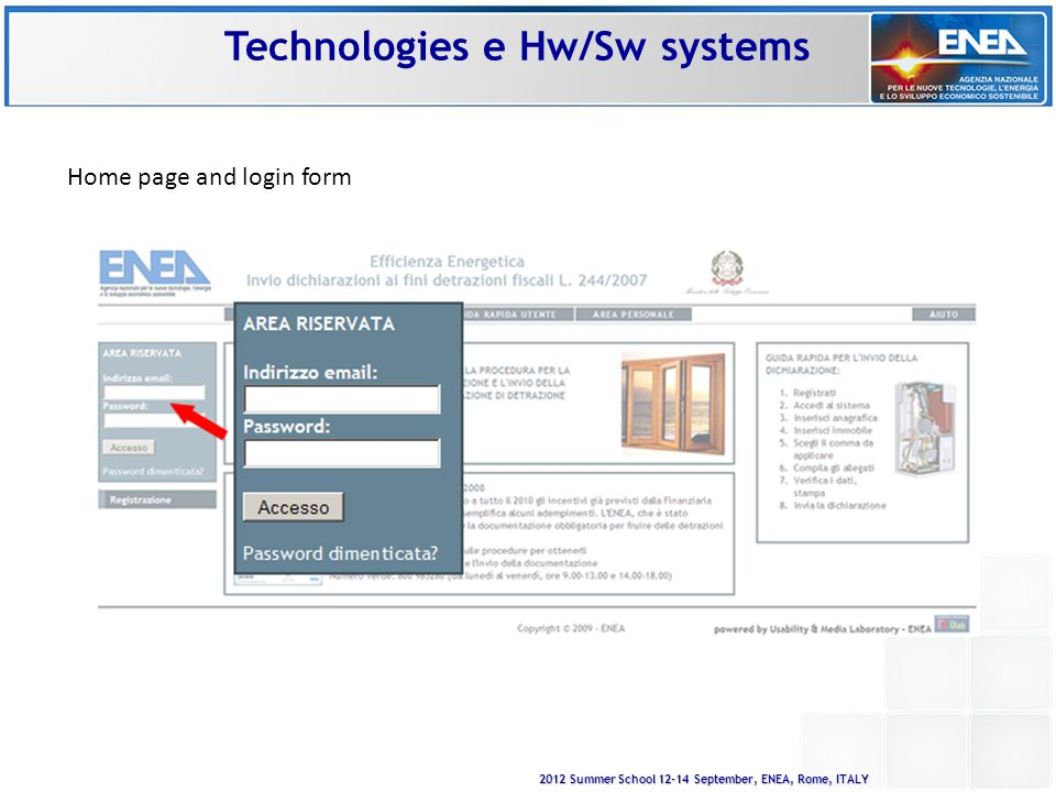 2012 Summer School 12-14 September, ENEA, Rome, ITALY Home page and login form Technologies e Hw/Sw systems