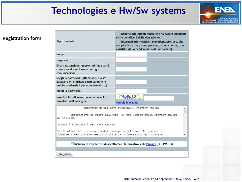 2012 Summer School 12-14 September, ENEA, Rome, ITALY Registration form Technologies e Hw/Sw systems