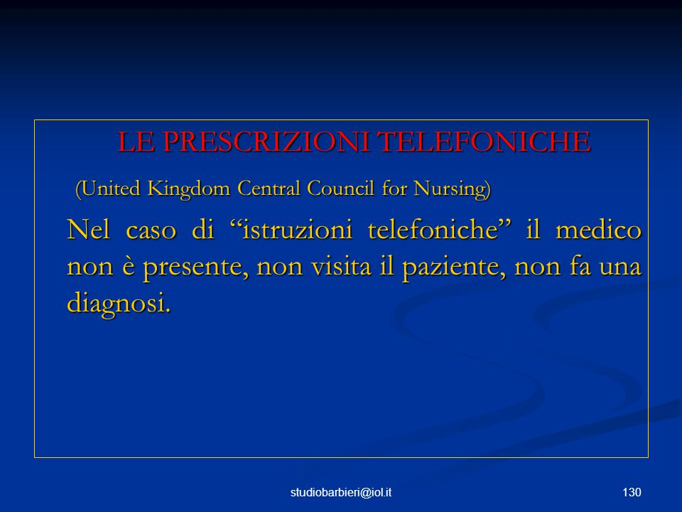 130studiobarbieri@iol.it LE PRESCRIZIONI TELEFONICHE (United Kingdom Central Council for Nursing) (United Kingdom Central Council for Nursing) Nel cas