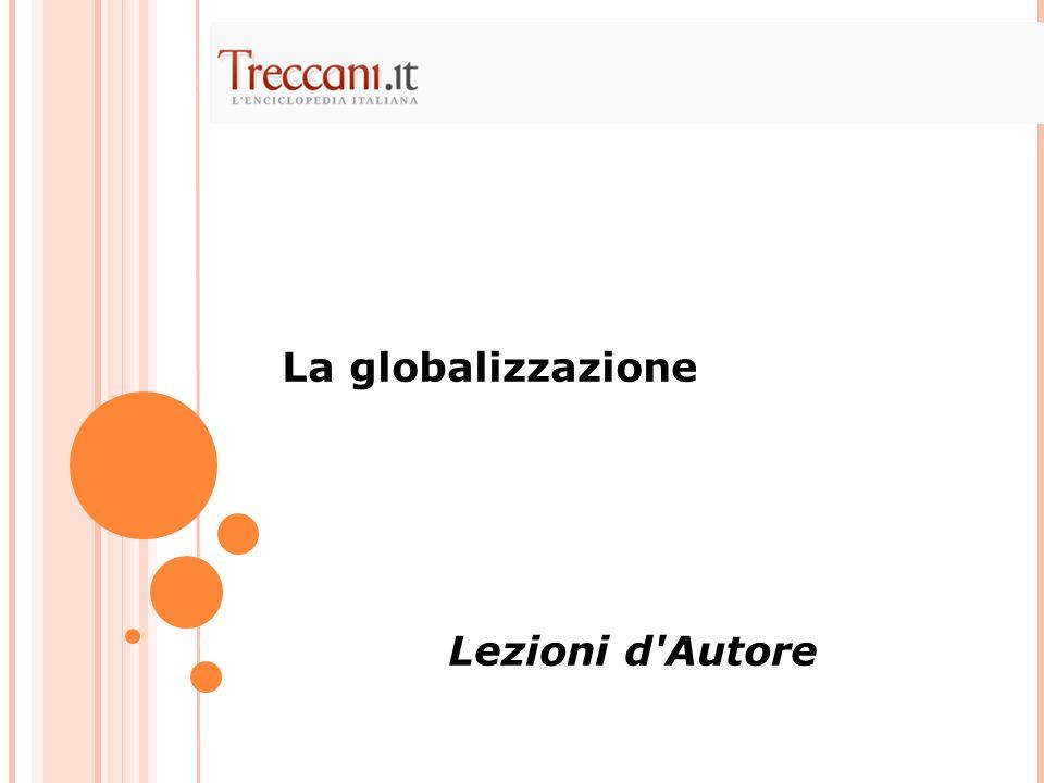 La globalizzazione è il tratto più significativo del tempo presente.