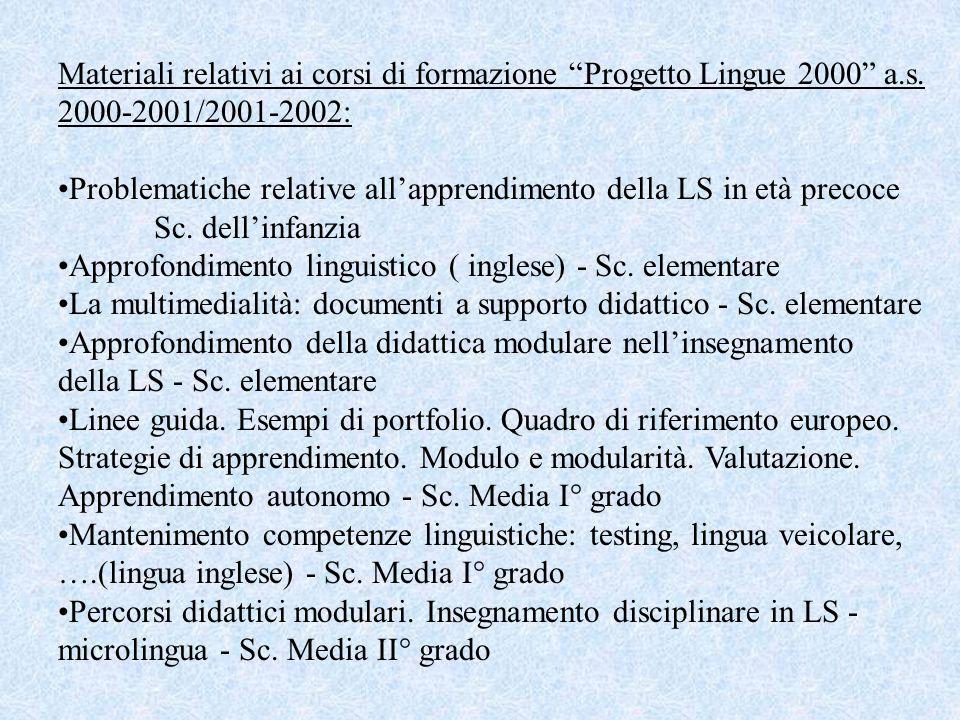 """Materiali relativi ai corsi di formazione """"Progetto Lingue 2000"""" a.s. 2000-2001/2001-2002: Problematiche relative all'apprendimento della LS in età pr"""