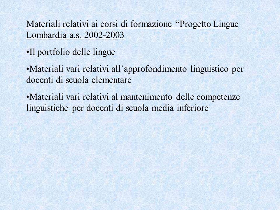 """Materiali relativi ai corsi di formazione """"Progetto Lingue Lombardia a.s. 2002-2003 Il portfolio delle lingue Materiali vari relativi all'approfondime"""