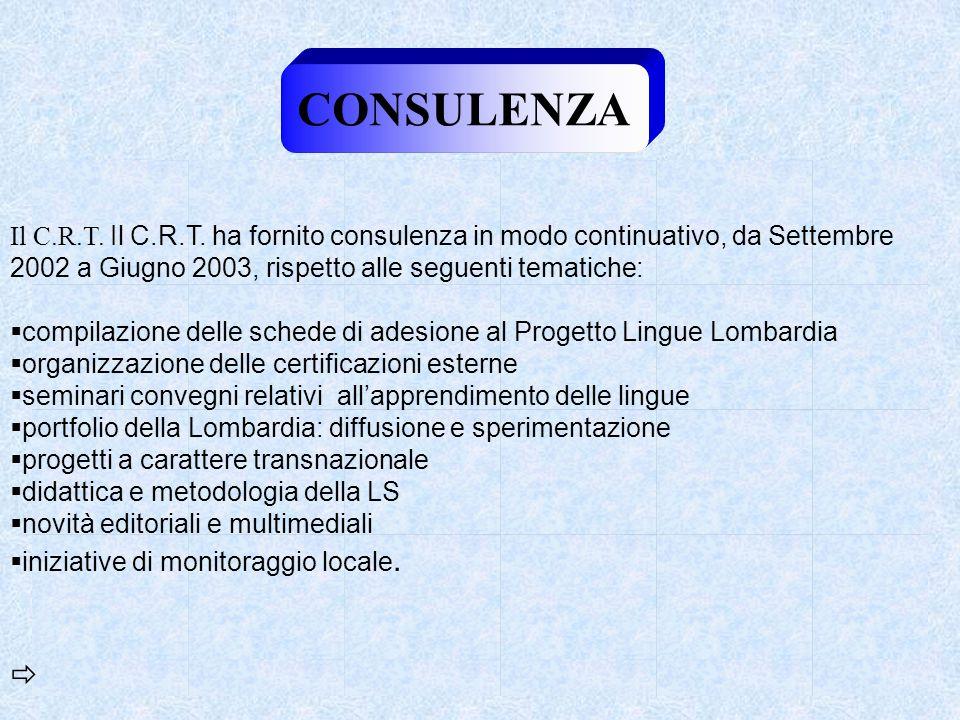 CONSULENZA Il C.R.T. Il C.R.T. ha fornito consulenza in modo continuativo, da Settembre 2002 a Giugno 2003, rispetto alle seguenti tematiche:  compil