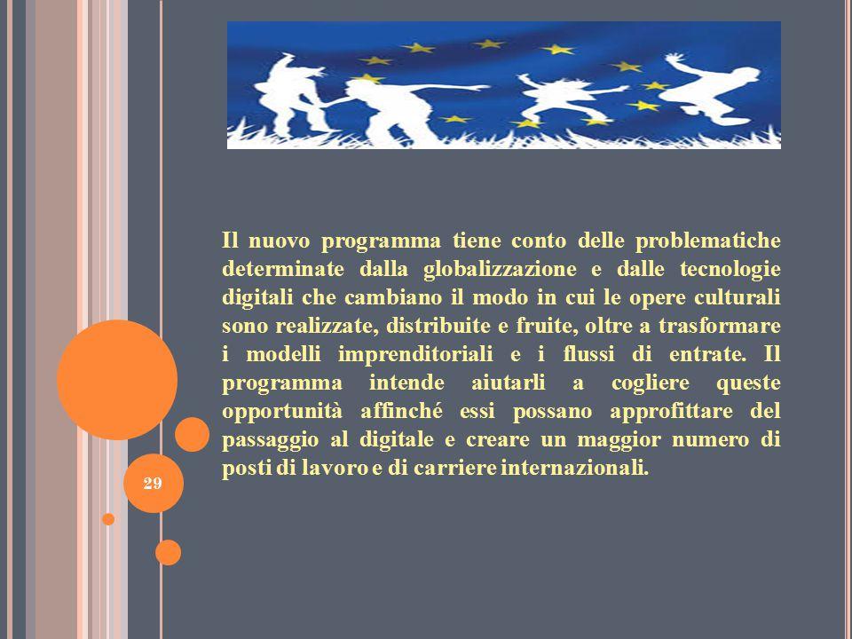 Il nuovo programma tiene conto delle problematiche determinate dalla globalizzazione e dalle tecnologie digitali che cambiano il modo in cui le opere