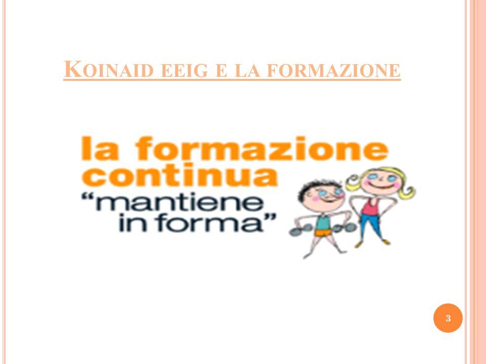 K OINAID EEIG E LA FORMAZIONE 3