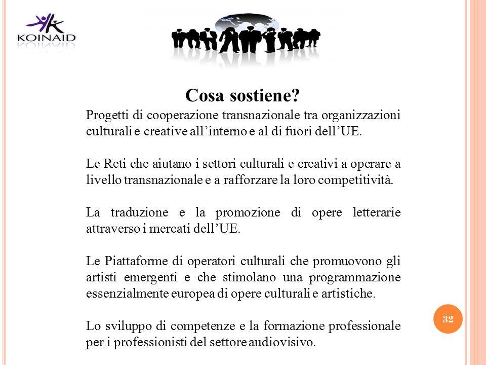 32 Cosa sostiene? Progetti di cooperazione transnazionale tra organizzazioni culturali e creative all'interno e al di fuori dell'UE. Le Reti che aiuta