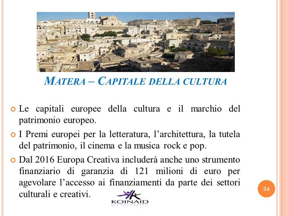 M ATERA – C APITALE DELLA CULTURA Le capitali europee della cultura e il marchio del patrimonio europeo. I Premi europei per la letteratura, l'archite