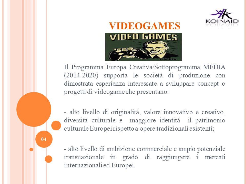 VIDEOGAMES Il Programma Europa Creativa/Sottoprogramma MEDIA (2014-2020) supporta le società di produzione con dimostrata esperienza interessate a svi