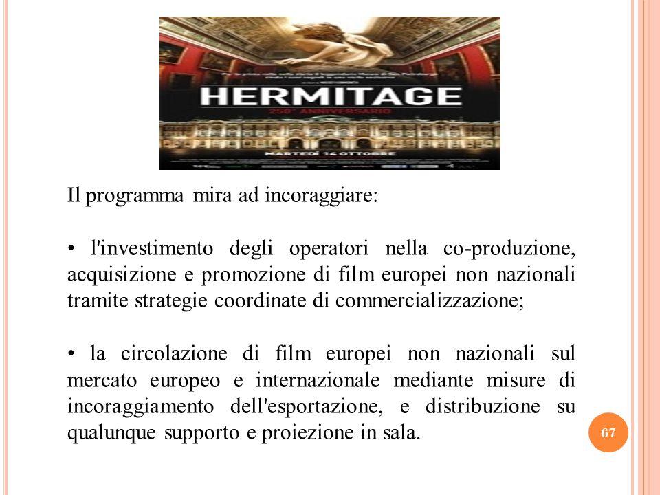 67 Il programma mira ad incoraggiare: l'investimento degli operatori nella co-produzione, acquisizione e promozione di film europei non nazionali tram