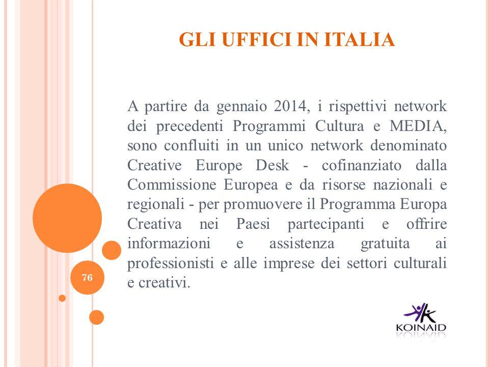 GLI UFFICI IN ITALIA A partire da gennaio 2014, i rispettivi network dei precedenti Programmi Cultura e MEDIA, sono confluiti in un unico network deno