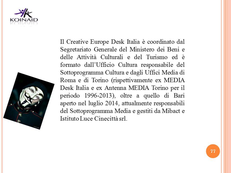 77 Il Creative Europe Desk Italia è coordinato dal Segretariato Generale del Ministero dei Beni e delle Attività Culturali e del Turismo ed è formato
