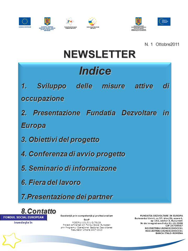 N. 1 Ottobre2011 NEWSLETTER Indice 1. Sviluppo delle misure attive di occupazione 2.