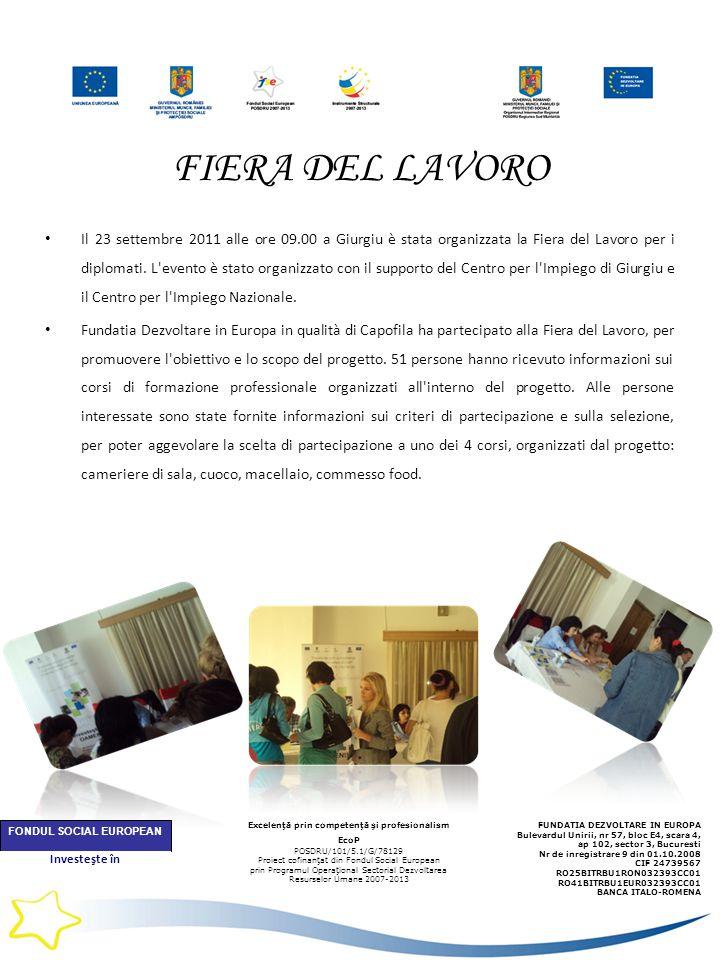 FIERA DEL LAVORO Il 23 settembre 2011 alle ore 09.00 a Giurgiu è stata organizzata la Fiera del Lavoro per i diplomati.