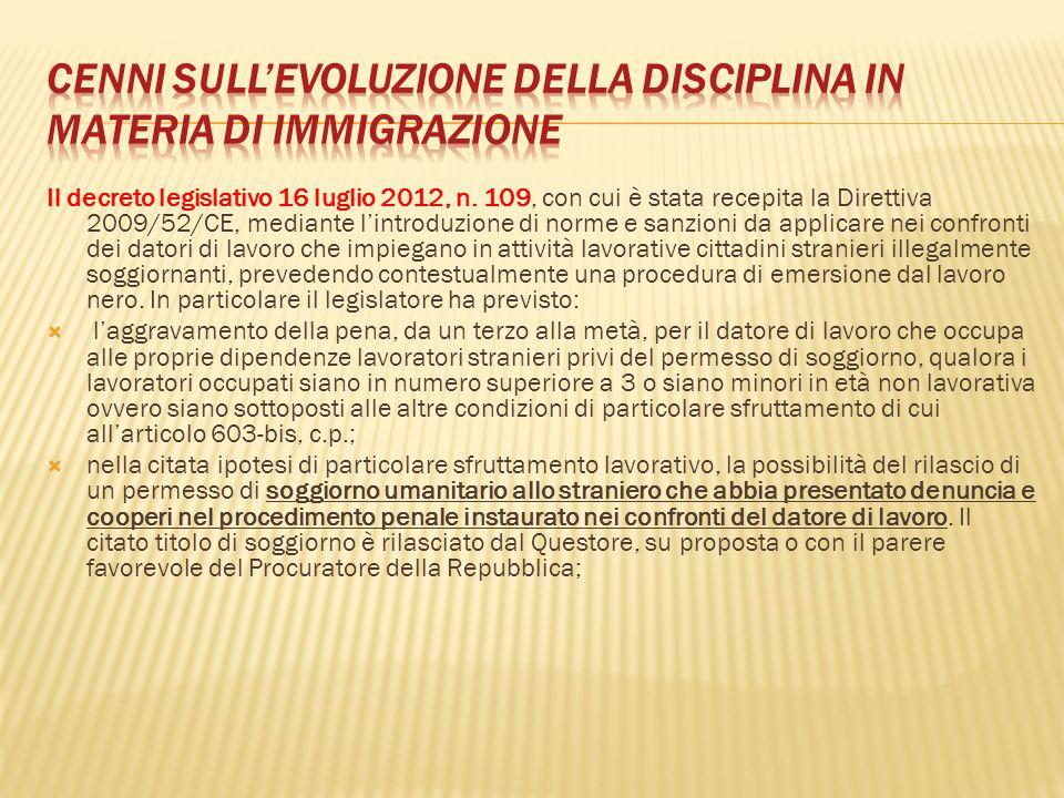 Il decreto legislativo 16 luglio 2012, n. 109, con cui è stata recepita la Direttiva 2009/52/CE, mediante l'introduzione di norme e sanzioni da applic