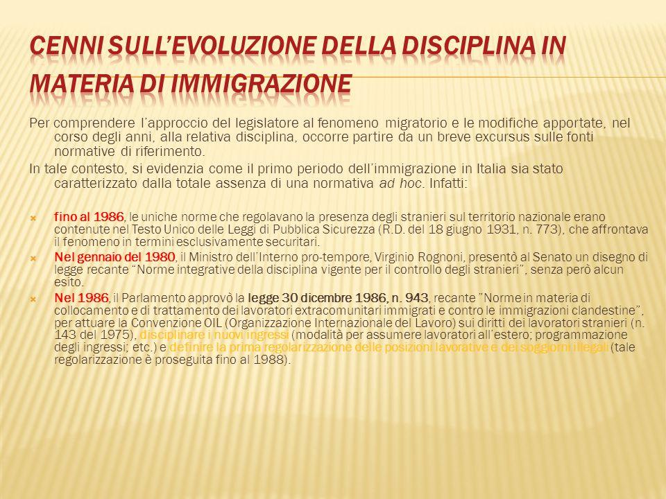 Per comprendere l'approccio del legislatore al fenomeno migratorio e le modifiche apportate, nel corso degli anni, alla relativa disciplina, occorre p