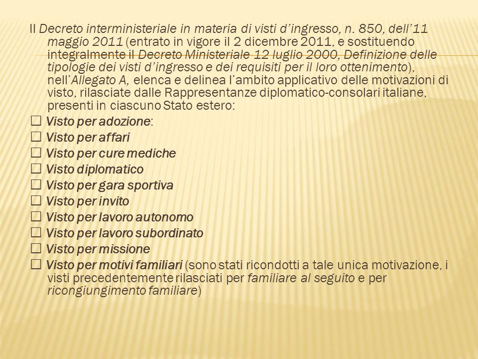 Il Decreto interministeriale in materia di visti d'ingresso, n. 850, dell'11 maggio 2011 (entrato in vigore il 2 dicembre 2011, e sostituendo integral