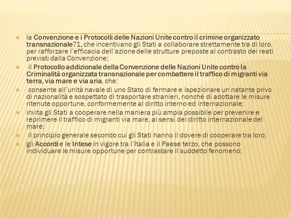 la Convenzione e i Protocolli delle Nazioni Unite contro il crimine organizzato transnazionale71, che incentivano gli Stati a collaborare strettamen