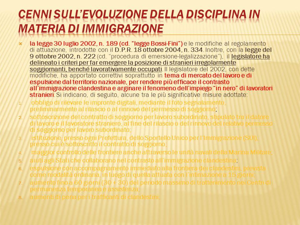 """ la legge 30 luglio 2002, n. 189 (cd. """"legge Bossi-Fini"""") e le modifiche al regolamento di attuazione, introdotte con il D.P.R. 18 ottobre 2004, n. 3"""