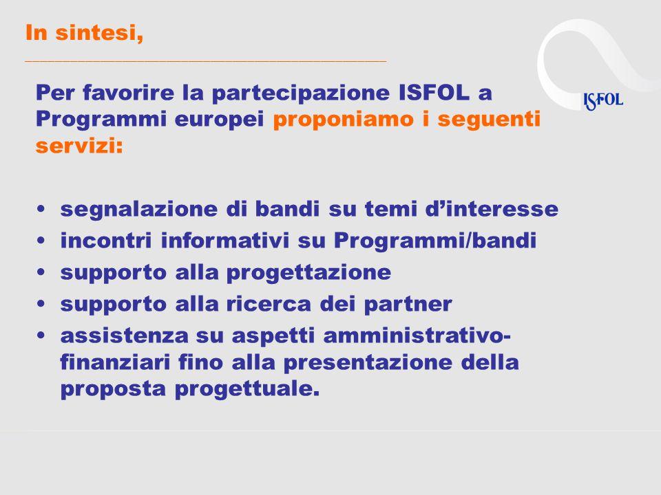 In sintesi, _________________________________________________ Per favorire la partecipazione ISFOL a Programmi europei proponiamo i seguenti servizi: