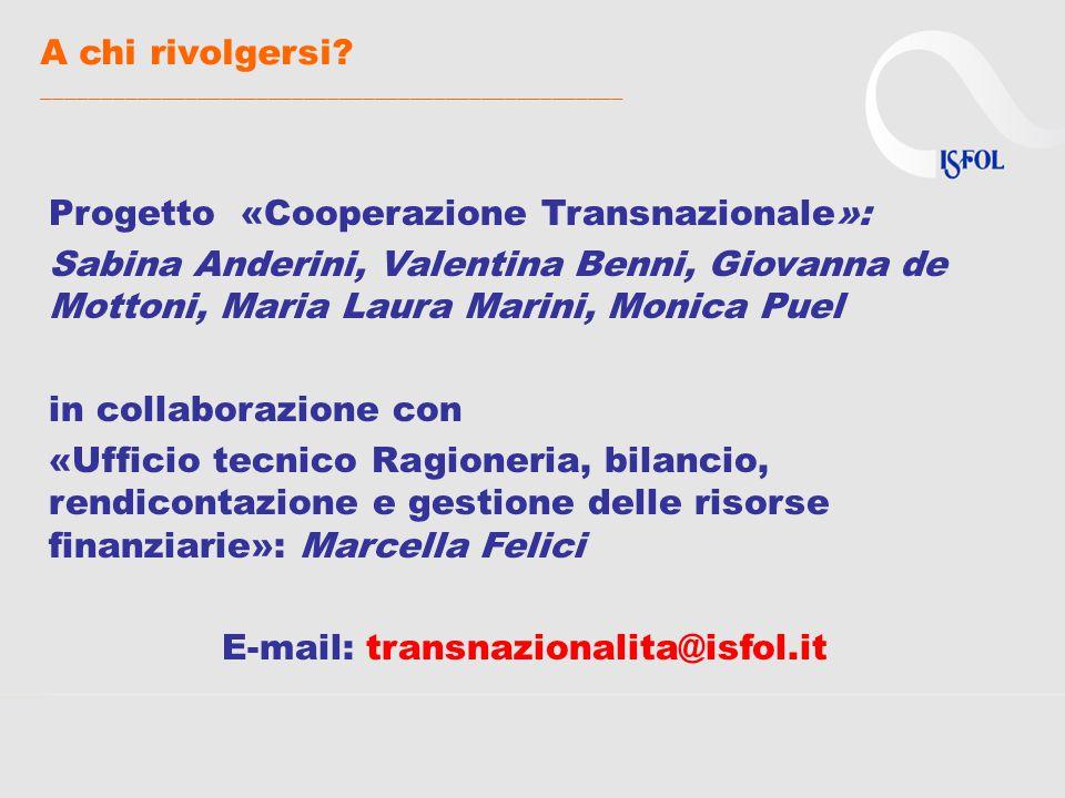 A chi rivolgersi? _________________________________________________ Progetto «Cooperazione Transnazionale»: Sabina Anderini, Valentina Benni, Giovanna