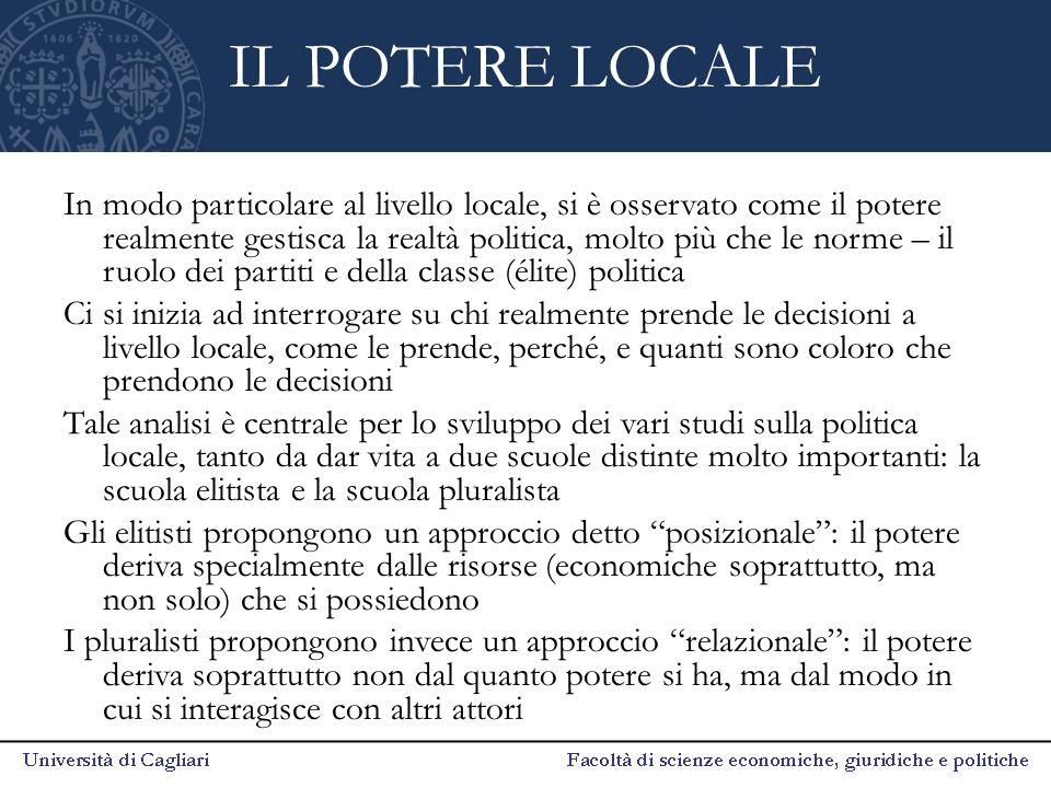 IL POTERE LOCALE In modo particolare al livello locale, si è osservato come il potere realmente gestisca la realtà politica, molto più che le norme –