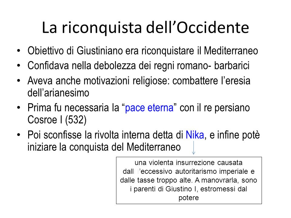 La riconquista dell'Occidente Obiettivo di Giustiniano era riconquistare il Mediterraneo Confidava nella debolezza dei regni romano- barbarici Aveva a