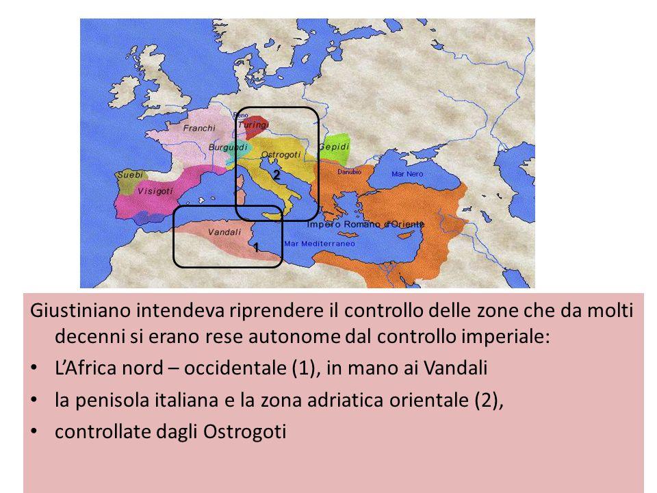 Giustiniano intendeva riprendere il controllo delle zone che da molti decenni si erano rese autonome dal controllo imperiale: L'Africa nord – occident