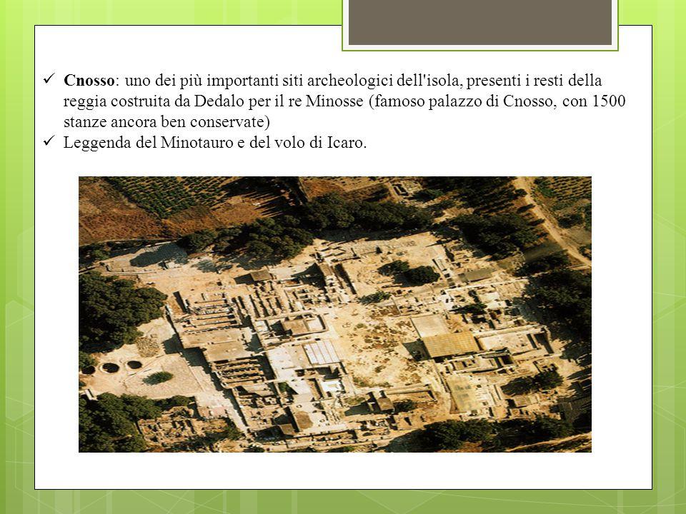 Cnosso: uno dei più importanti siti archeologici dell'isola, presenti i resti della reggia costruita da Dedalo per il re Minosse (famoso palazzo di Cn