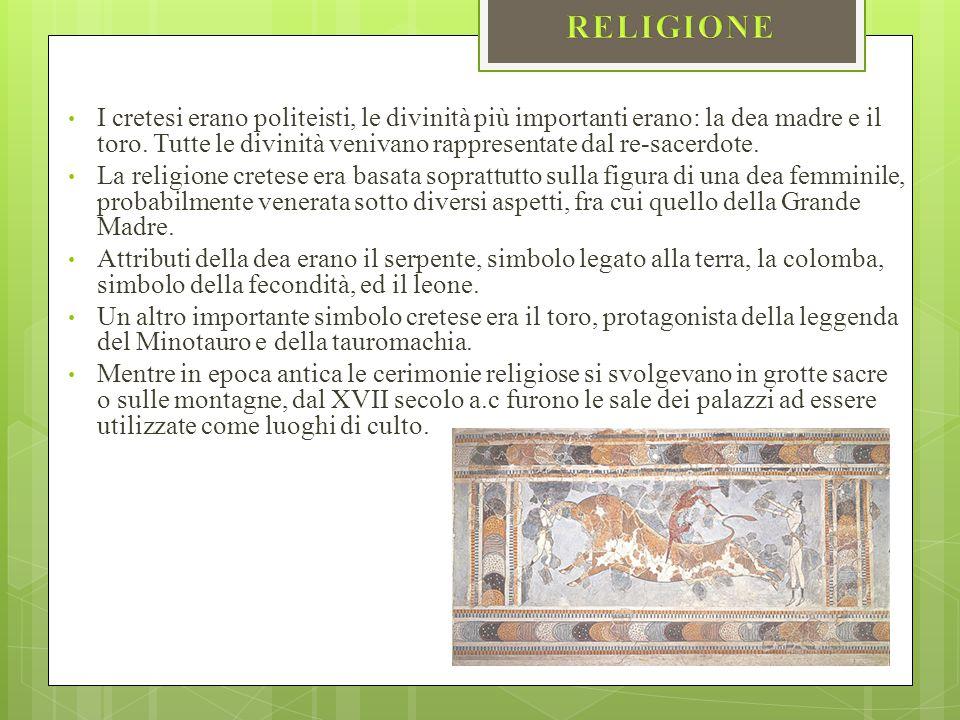 I cretesi erano politeisti, le divinità più importanti erano: la dea madre e il toro. Tutte le divinità venivano rappresentate dal re-sacerdote. La re